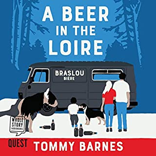 A Beer in the Loire     One Family's Quest to Brew British Beer in French Wine Country              By:                                                                                                                                 Tommy Barnes                               Narrated by:                                                                                                                                 Jay Foreman                      Length: 5 hrs and 30 mins     7 ratings     Overall 4.3