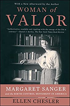 Woman of Valor: Margaret Sanger and the Birth Control Movement in America by [Ellen Chesler]