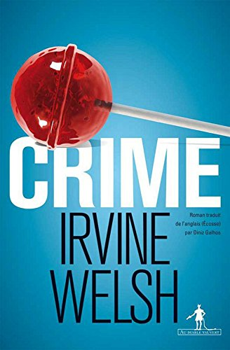 Read Crime By Irvine Welsh