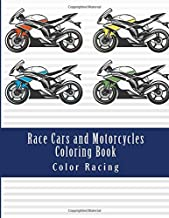 Race Cars and Motorcycles Coloring Book: Fun Activity Coloring Book for Kids, Adults With Coloring Race Cars For Boys & Girls - Dirtbikes, Motocross Adult Coloring Men and Women -