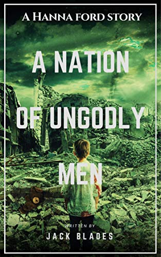 A Hanna Ford Story: A Nation Of Ungodly Men (Hanna Ford Stories Book 1) (English Edition)