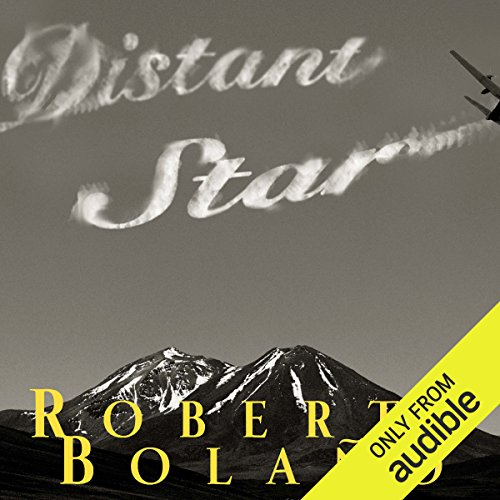 Distant Star                   By:                                                                                                                                 Roberto Bolano                               Narrated by:                                                                                                                                 Walter Krochmal                      Length: 4 hrs and 43 mins     2 ratings     Overall 4.0