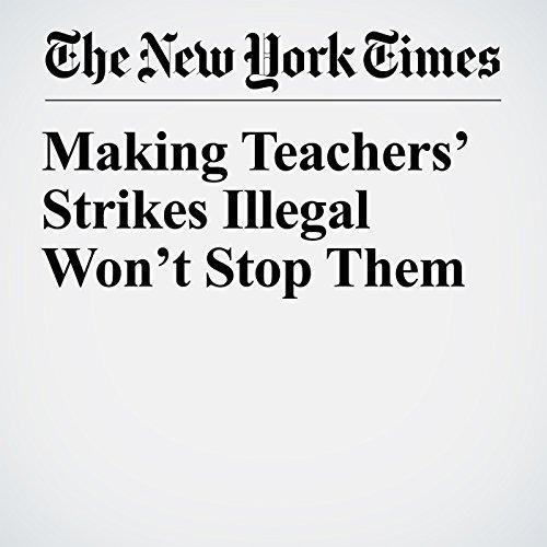 Making Teachers' Strikes Illegal Won't Stop Them copertina