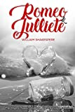 Romeo and Julliet by William Shakespere The Original Classic Unabridged and Annotated Edition: The Complete Novel of William Shakespeare, Romeo and ... novel original text With Modern Cover Version