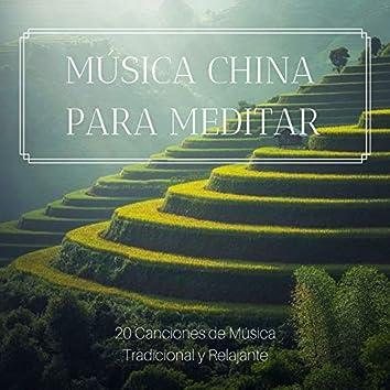Música China para Meditar: 20 Canciones de Música Tradicional y Relajante