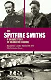 Spitfire Smiths: A Unique Story of Brothers in Arms (English Edition)