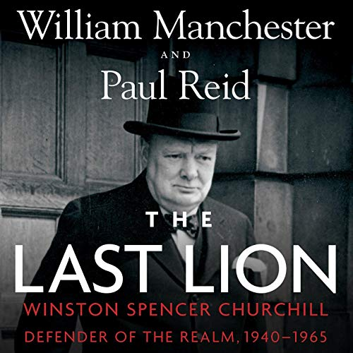 The Last Lion: Winston Spencer Churchill, Volume 3 Audiobook By William Manchester, Paul Reid cover art