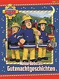 Feuerwehrmann Sam Gutenachtgeschichten: Meine liebsten Gutenachtgeschichten - unknown