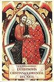 Filosofia cristiana y oriental del arte, la (Padma (olañeta))