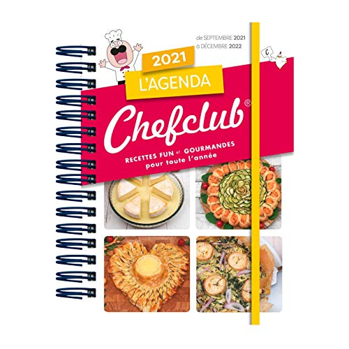 Agenda Chefclub l'Officiel 2021-2022 - Recettes Fun et Gourmandes pour Toute l'Annee