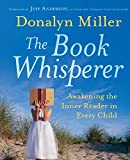 Image of The Book Whisperer: Awakening the Inner Reader in Every Child