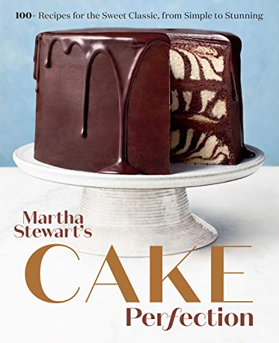 Martha Stewart's Cake Perfection: 100+ Recipes for the Sweet Classic, from Simple to Stunning: A Baking Book