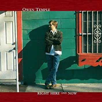 Right Here and Now