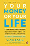 Your Money or Your Life: 9 Steps to Transforming Your Relationship...