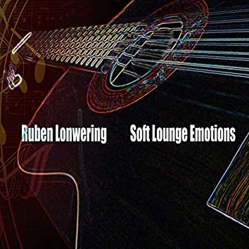 Soft Lounge Emotions