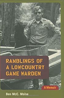 Ramblings of a Lowcountry Game Warden by Moïse, Ben McC.(February 7, 2008) Hardcover