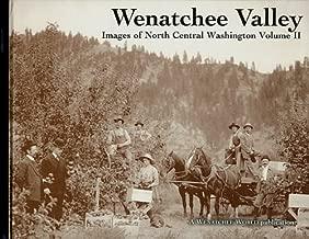 WENATCHEE VALLEY: Images of North Central Washington - Volume II