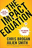 The Impact Equation: Are You Making Things Happen or Just Making...
