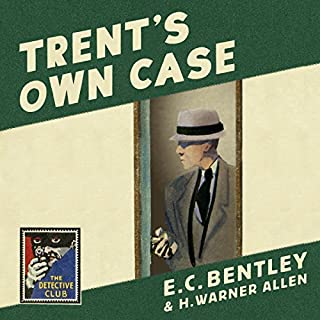 Trent's Own Case     The Detective Club              By:                                                                                                                                 E. C. Bentley                               Narrated by:                                                                                                                                 Steven Crossley                      Length: 10 hrs and 53 mins     25 ratings     Overall 3.9