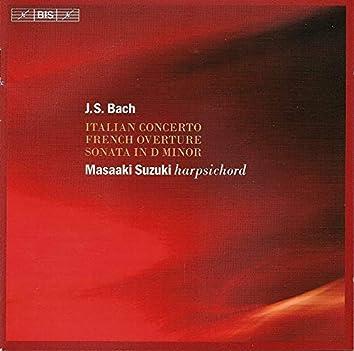 Bach, J.S.: Italian Concerto - French Overture in B Minor - Keyboard Sonata in D minor