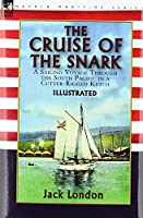 The Cruise of the Snark: a Sailing Voyage Through the South Pacific in a Cutter-Rigged Ketch