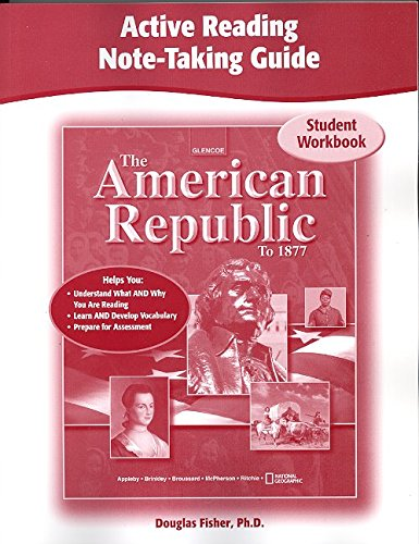 The American Republic to 1877, Active Reading Note-Taking Guide, Student Edition (THE AMERICAN JOURNEY (SURVEY))
