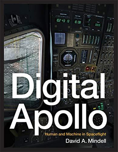 Digital Apollo: Human and Machine in Spaceflight (Mit Press)