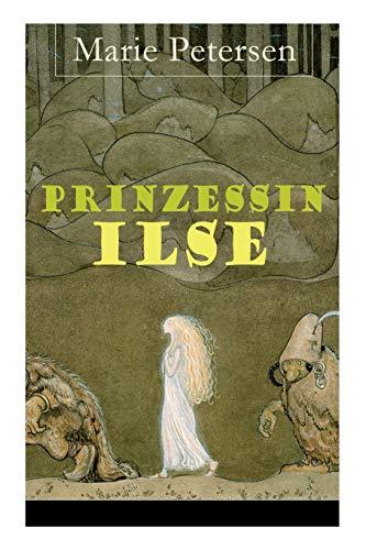 Prinzessin Ilse: Illustriertes Märchen aus dem Harzgebirge: Illustriertes Mrchen aus dem Harzgebirge