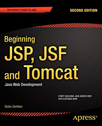 Beginning JSP, Jsf and Tomcat: Java Web Development [Lingua inglese]