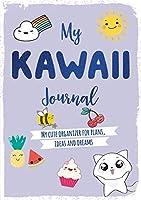 My Kawaii Journal: My Cute Organizer for Plans, Ideas and Dreams