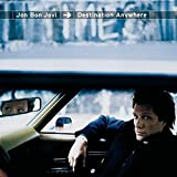 Jon Bon Jovi: Destination Anywhere (Audio CD (Import))