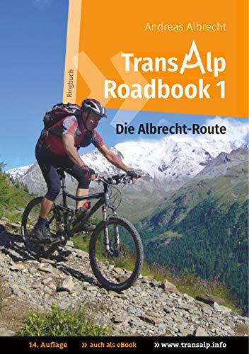 Preisvergleich Produktbild Transalp Roadbook 1: Die Albrecht-Route: Garmisch - Grosio - Gavia - Gardasee (Transalp Roadbooks)