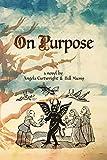 On Purpose: A Novel by Angela Cartwright and Bill Mumy