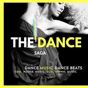 The Dance Saga (Dance Music, Dance Beats, EDM, House Music, Electronic Music)