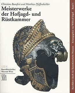 Meisterwerke der Hofjagd- und Rüstkammer (Kunstführer durch das Kunsthistorische Museum, Band 3)