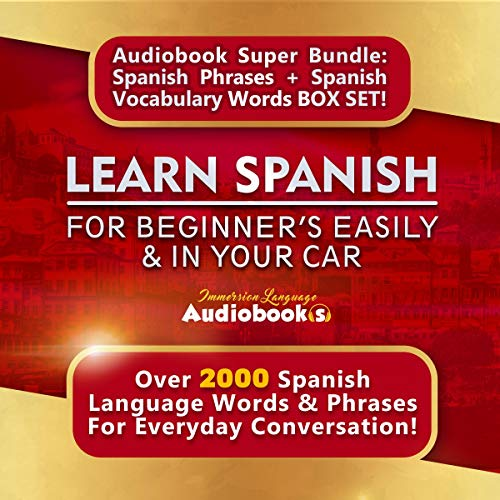 Learn Spanish for Beginners Easily & in Your Car Audiobook Super Bundle     Spanish Phrases + Spanish Vocabulary Words Box Set!: Over 2000 Spanish Language Words & Phrases for Everyday Conversation!              By:                                                                                                                                 Immersion Language Audiobooks                               Narrated by:                                                                                                                                 Jack Nolan,                                                                                        Michelle Murillo                      Length: 9 hrs and 32 mins     20 ratings     Overall 5.0