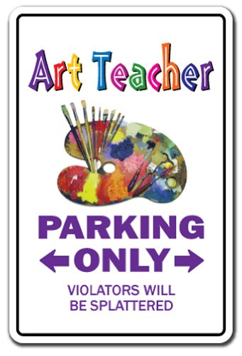 "ART TEACHER Sign parking signs school artist painter instructor | Indoor/Outdoor | 12"" Tall Plastic Sign"