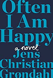 Books Set in Denmark: Often I Am Happy by Jens Christian Grøndahl. Visit www.taleway.com to find books from around the world. denmark books, danish books, denmark novels, danish literature, denmark fiction, danish fiction, danish authors, best books set in denmark, popular books set in denmark, books about denmark, denmark reading challenge, denmark reading list, copenhagen books, copenhagen novels, denmark books to read, books to read before going to denmark, novels set in denmark, books to read about denmark, denmark packing list, denmark travel, denmark history, denmark travel books