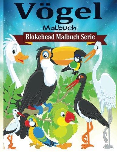 Vogel Malbuch (Blokehead  Malbuch  Serie)