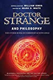 Image of Doctor Strange and Philosophy: The Other Book of Forbidden Knowledge (The Blackwell Philosophy and Pop Culture Series)