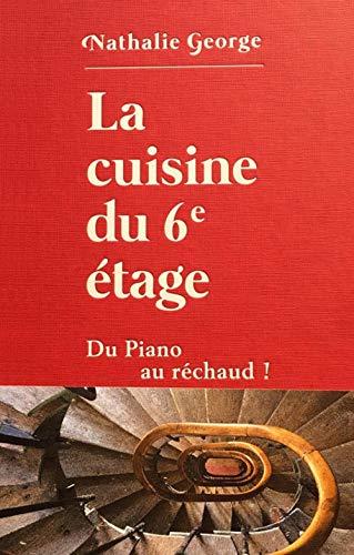 La cuisine du 6e étage : Du piano au réchaud !