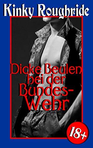 Dicke Beulen bei der Bundeswehr: Gay Erotik (Kinky Gays 7)
