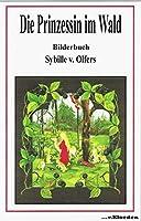 Die Prinzessin im Wald: Bilderbuch