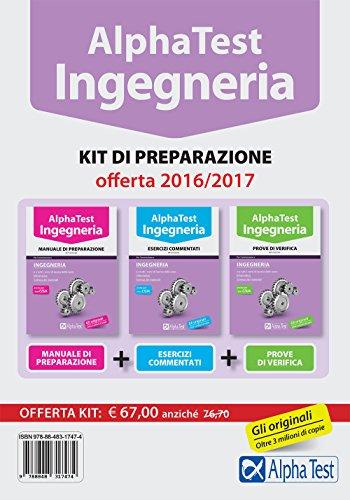 Alpha Test. Ingegneria. Kit di preparazione. Manuale di preparazione-Esercizi commentati-Prove di verifica
