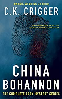 China Bohannon: The Complete Series by [C.K. Crigger]