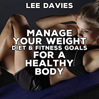 Manage Your Weight, Diet & Fitness Goals for a Healthy Body cover art