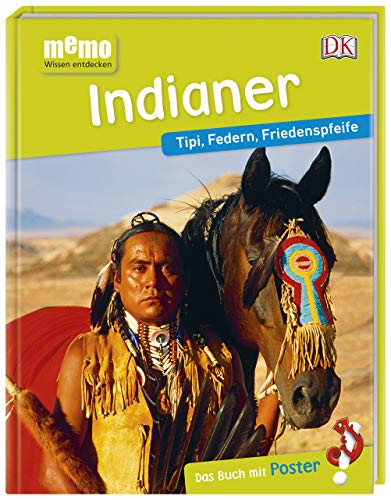 memo Wissen entdecken. Indianer: Tipi, Federn, Friedenspfeife. Das Buch mit Poster!