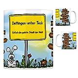 Dettingen unter Teck - Einfach die geilste Stadt der Welt Kaffeebecher Tasse Kaffeetasse Becher mug Teetasse Büro Stadt-Tasse Städte-Kaffeetasse Lokalpatriotismus Spruch kw Owen Nürtingen Reutlingen