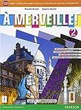 A merveille! Ediz. activebook. Per la Scuola media. Con e-book. Con espansione online: 2