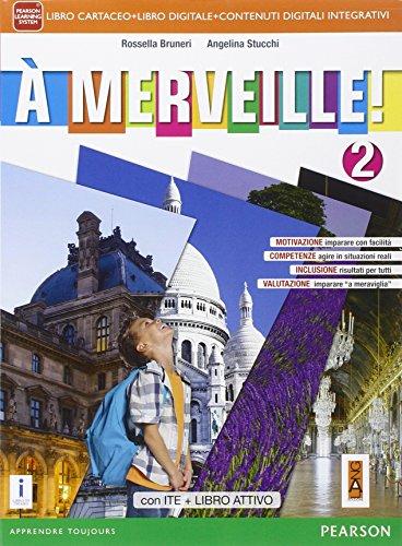 A merveille! Ediz. activebook. Per la Scuola media. Con e-book. Con espansione online (Vol. 2)